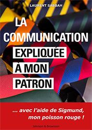 « La communication expliquée à mon patron » - Livre d'un professeur ESGRH !